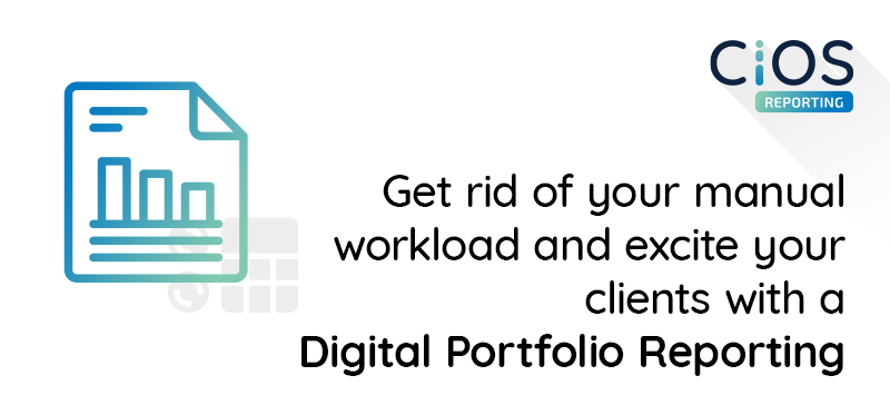 Get rid of your manual workload and excite your clients with a Digital Portfolio Reporting