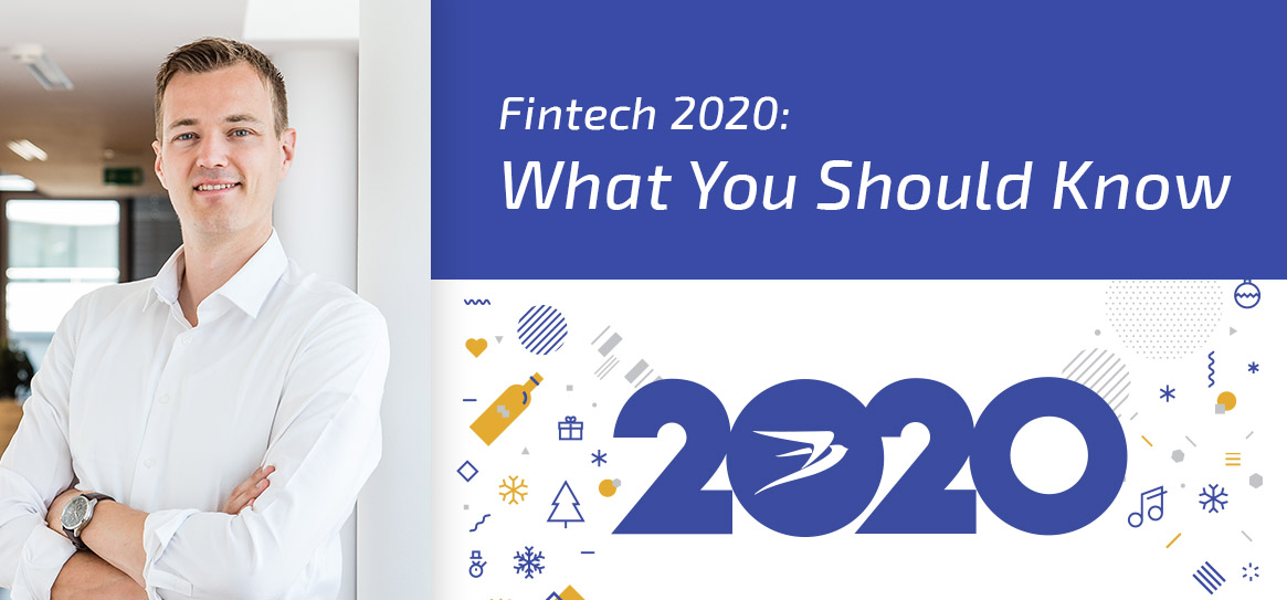 Fintech 2020 - What You Should Know!